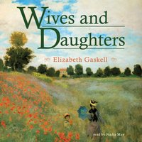 Wives and Daughters - Elizabeth Gaskell - audiobook