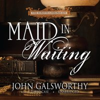 Maid in Waiting - John Galsworthy - audiobook