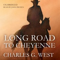 Long Road to Cheyenne - Charles G. West - audiobook