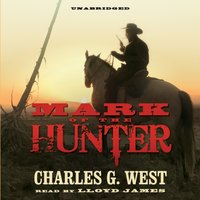 Mark of the Hunter - Charles G. West - audiobook