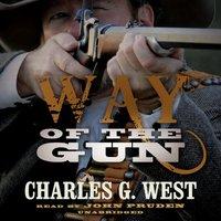 Way of the Gun - Charles G. West - audiobook