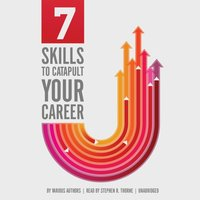7 Skills to Catapult Your Career - various authors - audiobook