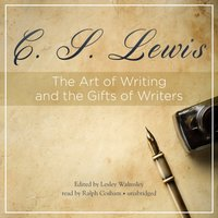 Art of Writing and the Gifts of Writers - C. S. Lewis - audiobook