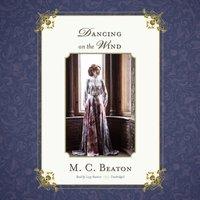 Dancing on the Wind - M. C. Beaton - audiobook