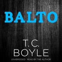 Balto - T. C. Boyle - audiobook