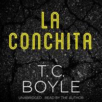 La Conchita - T. C. Boyle - audiobook