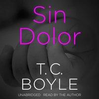 Sin Dolor - T. C. Boyle - audiobook