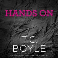 Hands On - T. C. Boyle - audiobook