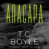 Anacapa - T. C. Boyle - audiobook