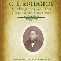 C. H. Spurgeon's Autobiography, Vol. 1 - C. H. Spurgeon - audiobook