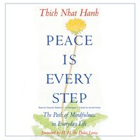 Peace Is Every Step - Thich Nhat Hanh - audiobook