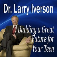 Building a Great Future for Your Teen - Opracowanie zbiorowe - audiobook