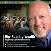 Rip-Roaring Wealth - Mark Victor Hansen - audiobook