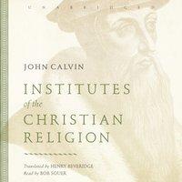 Institutes of the Christian Religion - John Calvin - audiobook