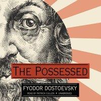 Possessed - Fyodor Dostoevsky - audiobook