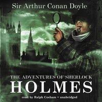 Adventures of Sherlock Holmes - Sir Arthur Conan Doyle - audiobook