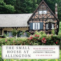 Small House at Allington - Anthony Trollope - audiobook