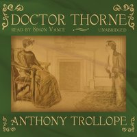 Doctor Thorne - Anthony Trollope - audiobook