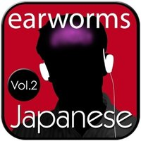 Rapid Japanese, Vol. 2 - Earworms Learning - audiobook