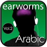 Rapid Arabic, Vol. 2 - Earworms Learning - audiobook