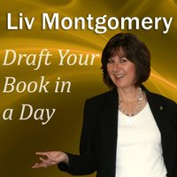 Draft Your Book in a Day - Liv Montgomery - audiobook