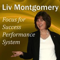 Focus for Success Performance System - Liv Montgomery - audiobook
