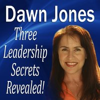 Three Leadership Secrets Revealed - Dawn Jones - audiobook