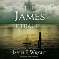 James Miracle, Tenth Anniversary Edition - Jason F. Wright - audiobook