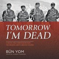 Tomorrow I'm Dead - Bun Yom - audiobook