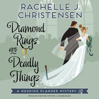 Diamond Rings Are Deadly Things - Rachelle J. Christensen - audiobook