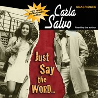 Just Say the Word... - Carla Salvo - audiobook