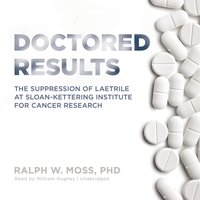 Doctored Results - PhD Ralph W. Moss - audiobook