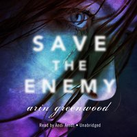 Save the Enemy - Arin Greenwood - audiobook