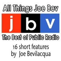All Things Joe Bev - Joe Bevilacqua - audiobook