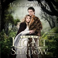 Tale of Light and Shadow - Jacob Gowans - audiobook