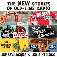 New Stories of Old-Time Radio - Joe Bevilacqua - audiobook
