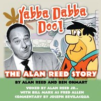 Yabba Dabba Doo! - Alan Reed - audiobook