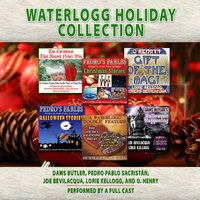 Waterlogg Holiday Collection - Charles Dawson Butler - audiobook