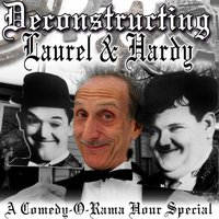 Deconstructing Laurel & Hardy - Joe Bevilacqua - audiobook