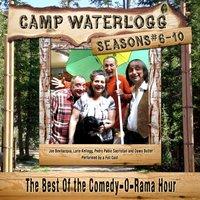 Camp Waterlogg Chronicles, Seasons 6-10 - Joe Bevilacqua - audiobook