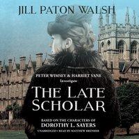 Late Scholar - Jill Paton Walsh - audiobook