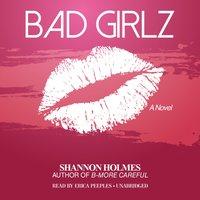 Bad Girlz - Shannon Holmes - audiobook