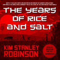 Years of Rice and Salt - Kim Stanley Robinson - audiobook