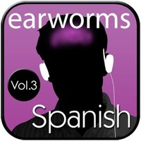 Rapid Spanish (European), Vol. 3 - Earworms Learning - audiobook