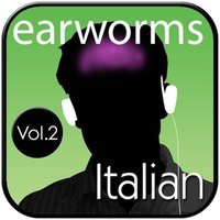 Rapid Italian, Vol. 2 - Earworms Learning - audiobook