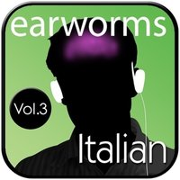Rapid Italian, Vol. 3 - Earworms Learning - audiobook