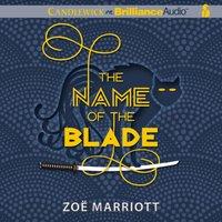 Name of the Blade - Zoe Marriott - audiobook