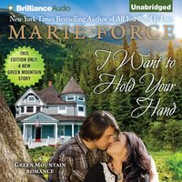 I Want to Hold Your Hand - Marie Force - audiobook