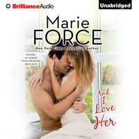 And I Love Her - Marie Force - audiobook