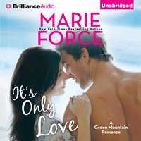 It's Only Love - Marie Force - audiobook